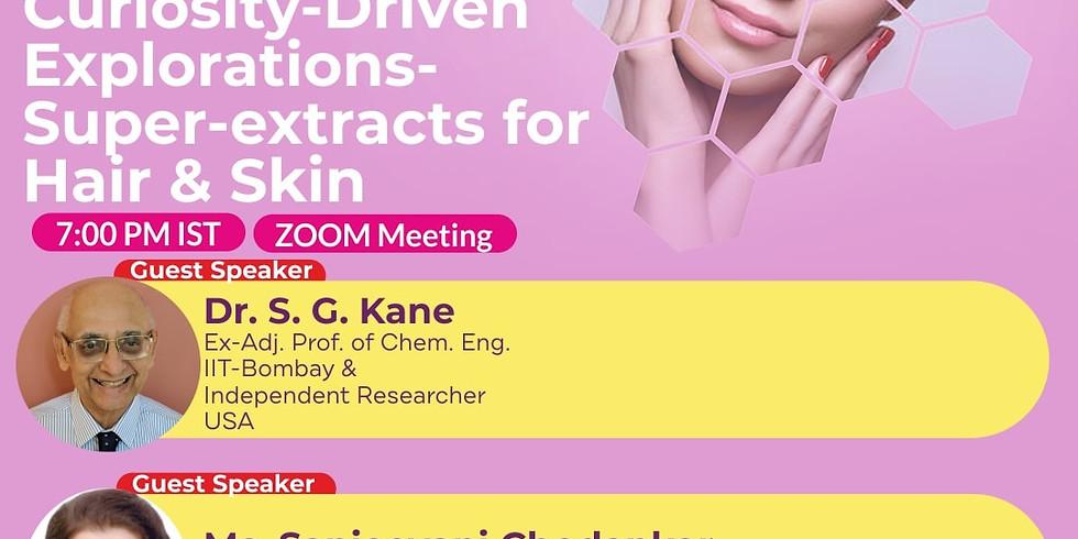 Curiosity-Driven  Explorations- Super-extracts for  Hair & Skin | Dr. S. G. Kane | Ms. Sanjeevani Chodankar