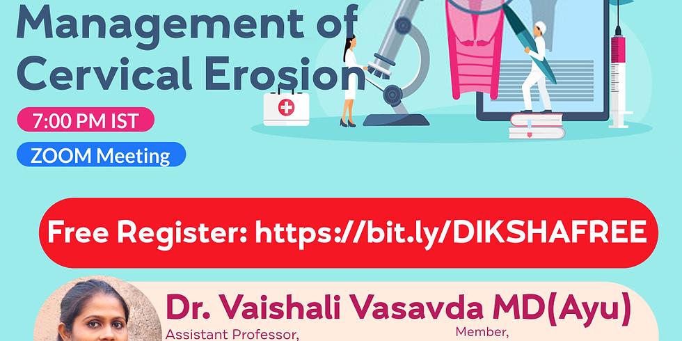 Ayurvedic  Management of  Cervical Erosion   Dr. Vaishali Vasavda MD(Ayu)   Ayurveda College Coimbatore