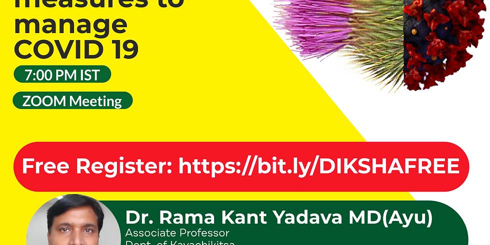 Ayurveda measures to manage COVID 19   Dr. Rama Kant Yadava MD(Ayu)   Ayurveda College Coimbatore