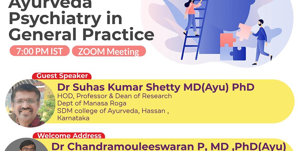 Ayurveda Psychiatry in General Practice   Dr Suhas Kumar Shetty MD(Ayu) PhD   Ayurveda College Coimbatore