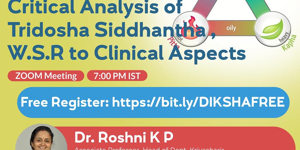 Comprehensive &  Critical Analysis of  Tridosha Siddhantha , W.S.R to Clinical Aspects   Dr. Roshni K P
