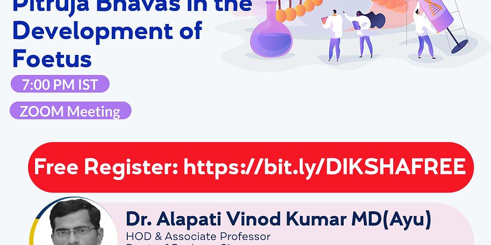 Matruja & Pitruja Bhavas in the Development of Foetus | Dr. Alapati Vinod Kumar MD(Ayu) | Ayurveda College Coimbatore