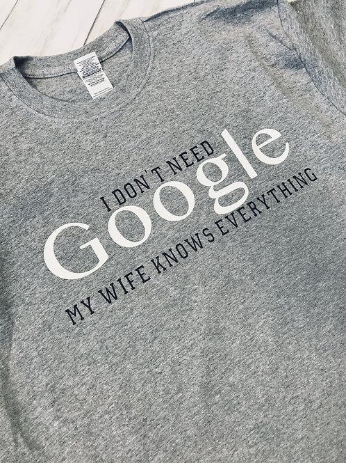 I Don't Need Google T-Shirt