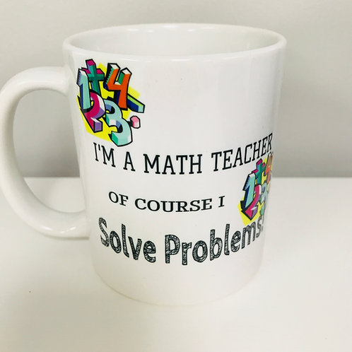 I'm A Math Teacher Coffee Mug