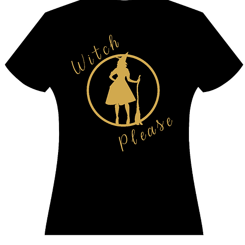 Witch Please Ladies Tee (2 Colors)