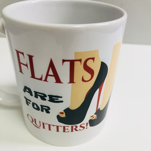 Flats are for Quitters Coffee Mug