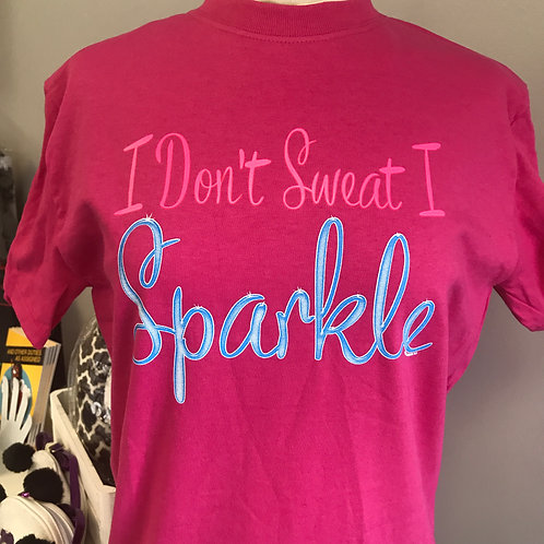 I don't Sweat, I Sparkle T-Shirt