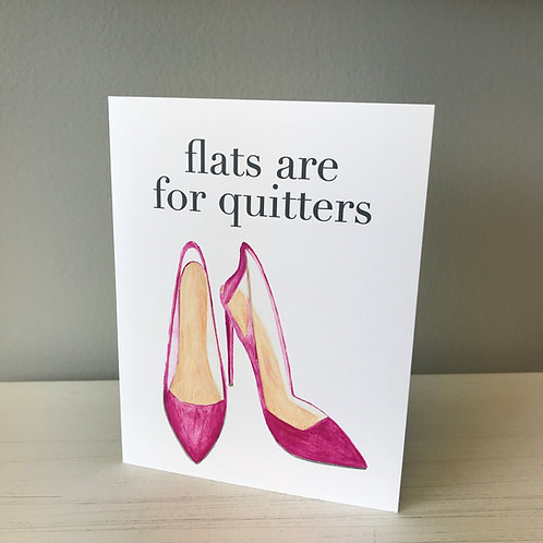 Flats Are For Quitters Greeting Card