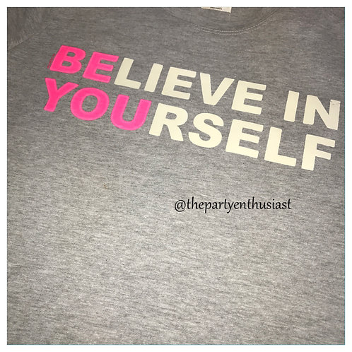 Believe In Yourself T-Shirt