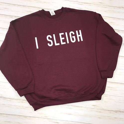 I Sleigh Sweatshirt