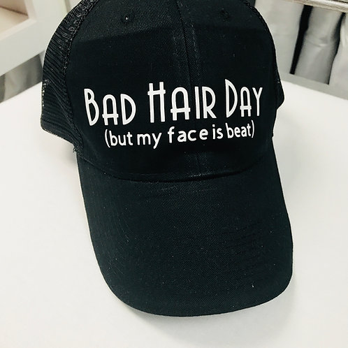 Bad Hair Day (but my face is beat) Trucker's Hat