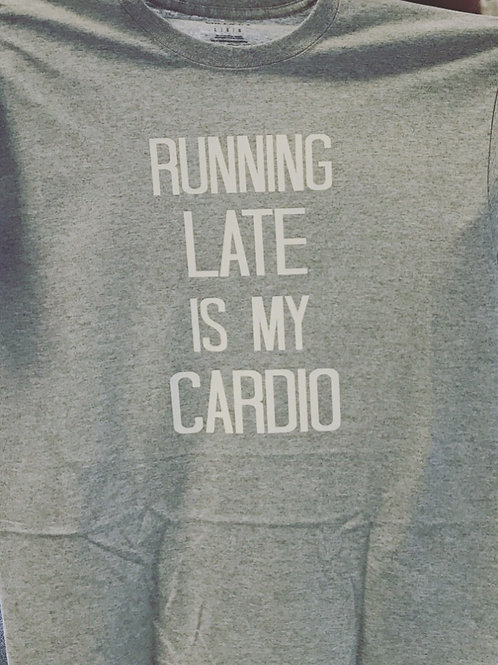 Running Late is My Cardio - Men's / Unisex Cut