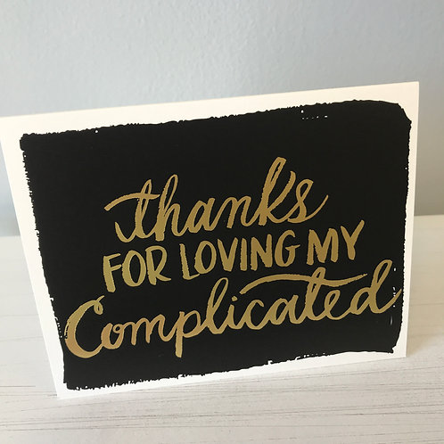 Thanks for Loving My Complicated Greeting Card