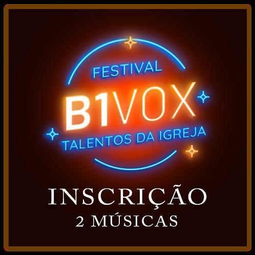 Inscrição 2 Músicas Festival B1 Vox