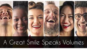 Your Smile Speaks Volumes