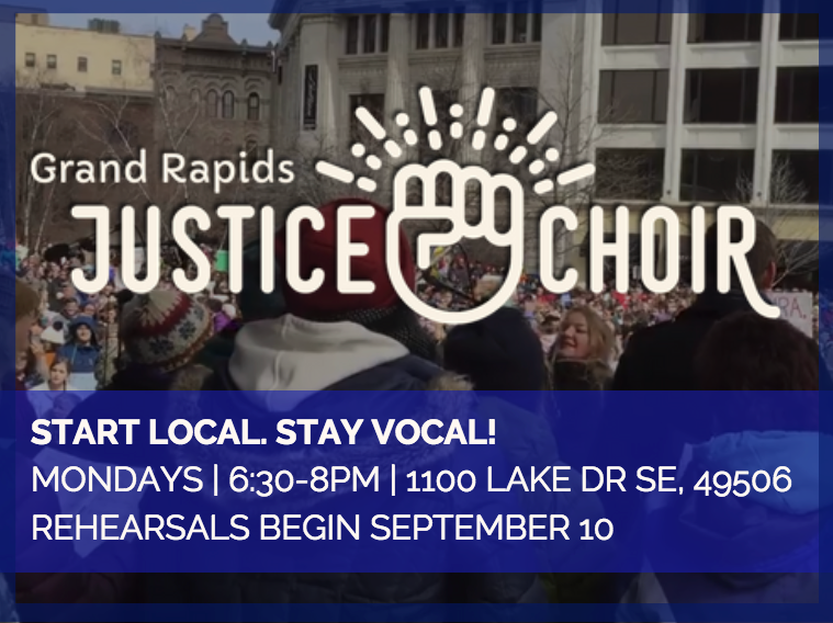 Rehearsals for Justice Choir Grand Rapids Begin September 10, 2018, 6:30-8:30pm