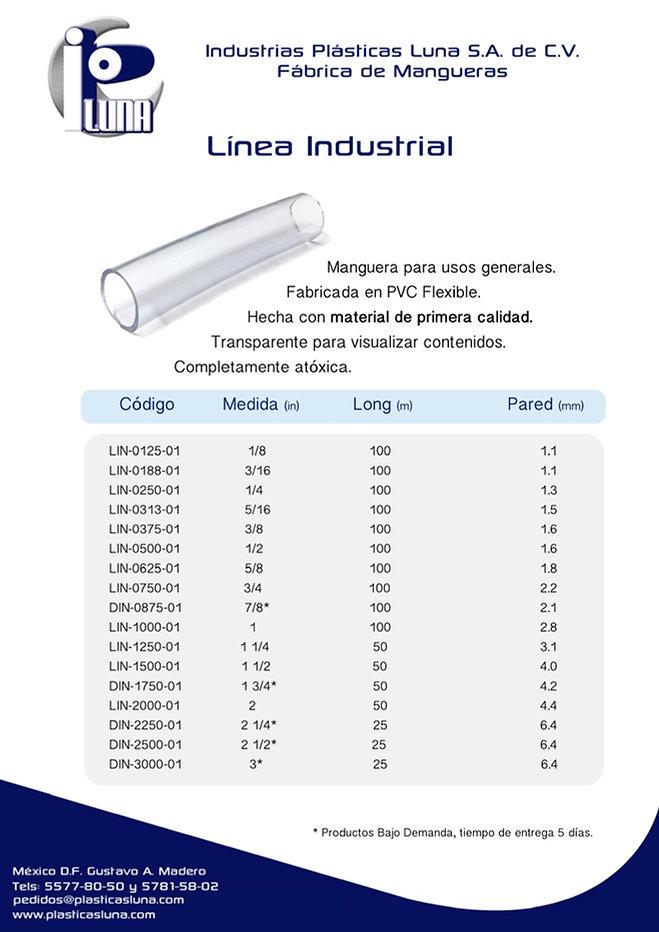 Especificaciones de la Línea de Mangueras Industrial. Esta manguera está fabricada con PVC flexible de primera calidad, vírgen y atóxico.