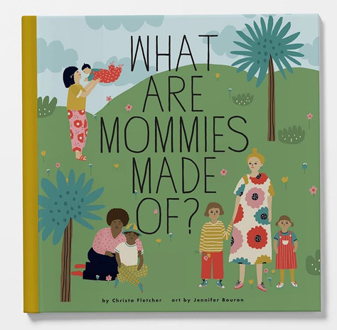 What are mommies made of ?