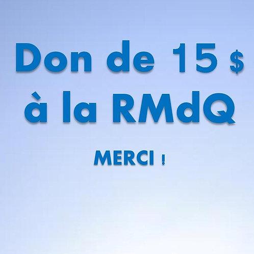Don de 15$ RMdQ