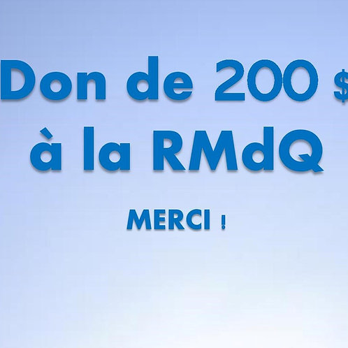 Don de 200$ RMdQ
