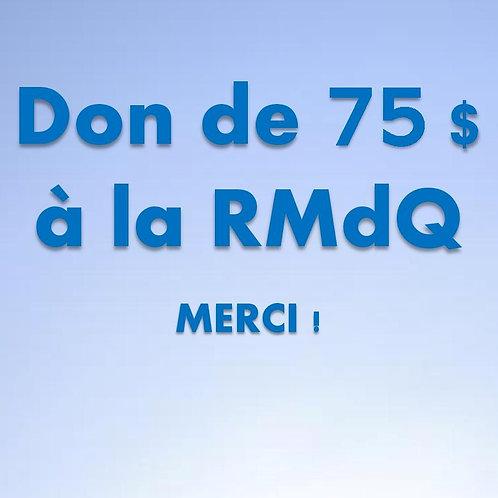 Don de 75$ RMdQ