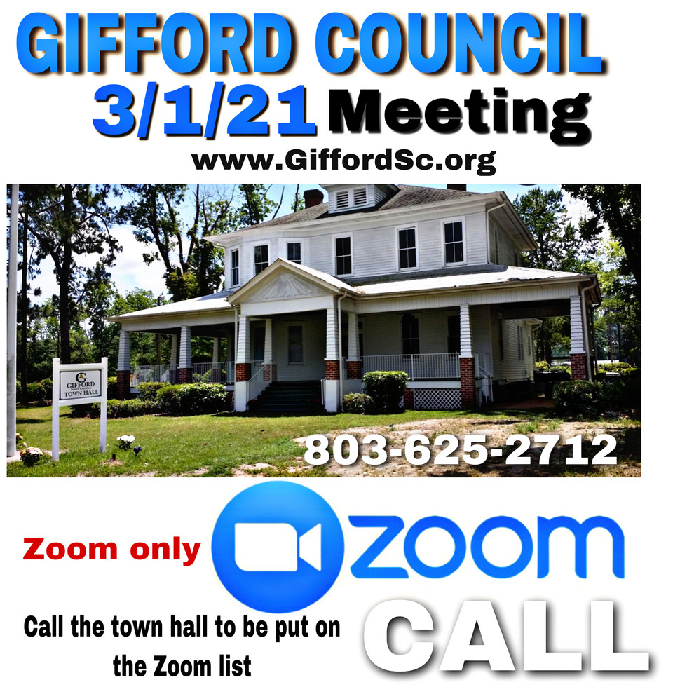 Gifford Council Meeting on 3/1/21. Call 803-625-2712