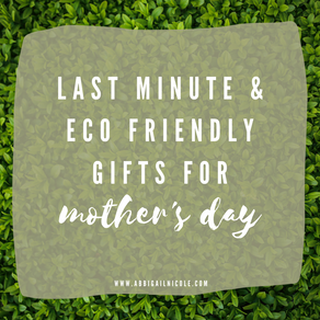 Last Minute Mother's Day Gifts   The Eco-Friendly Route!