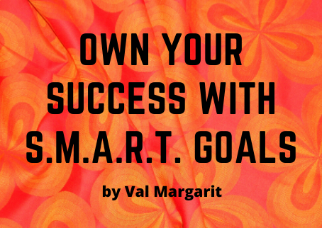 Own Your Success With S.M.A.R.T. Goals