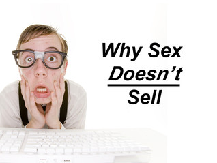 Why Sex Doesn't Sell