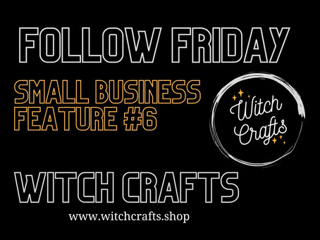 FOLLOW FRIDAY #6 - WITCH CRAFTS