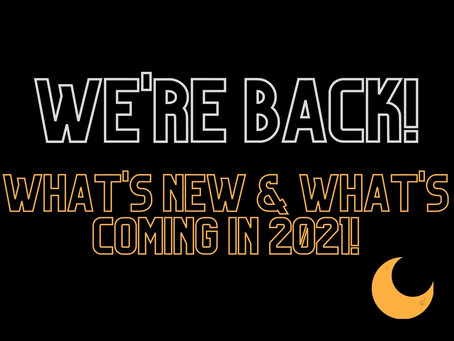WE'RE BACK! Did you miss us?