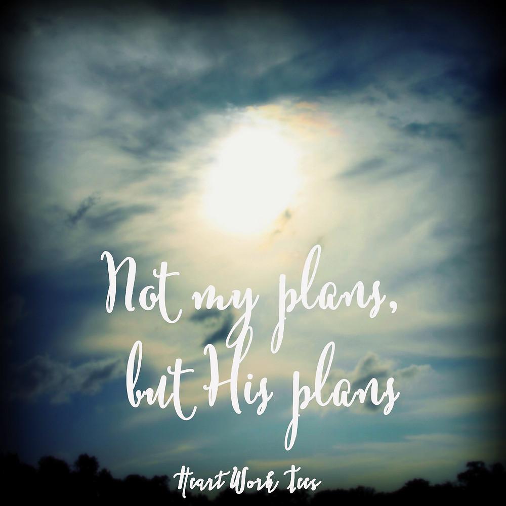 HeartWorkTees.NotMyPlans1.JPG
