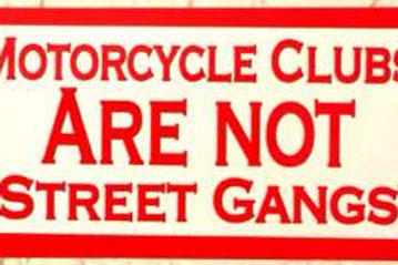 """""""MOTORCYCLE CLUBS ARE NOT STREET GANGS"""" STICKER"""