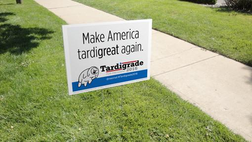 Make America tardigreat again lawn sign
