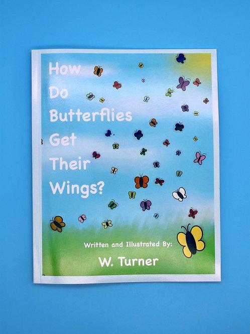How Do Butterflies Get Their Wings?