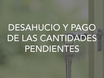 DESAHUCIO Y PAGO DE LAS CANTIDADES PENDIENTES