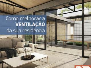 Como melhorar a ventilação na sua residência.