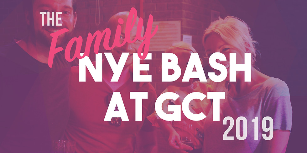 SOLD OUT. The Family New Year's Eve Bash at GCT 2019