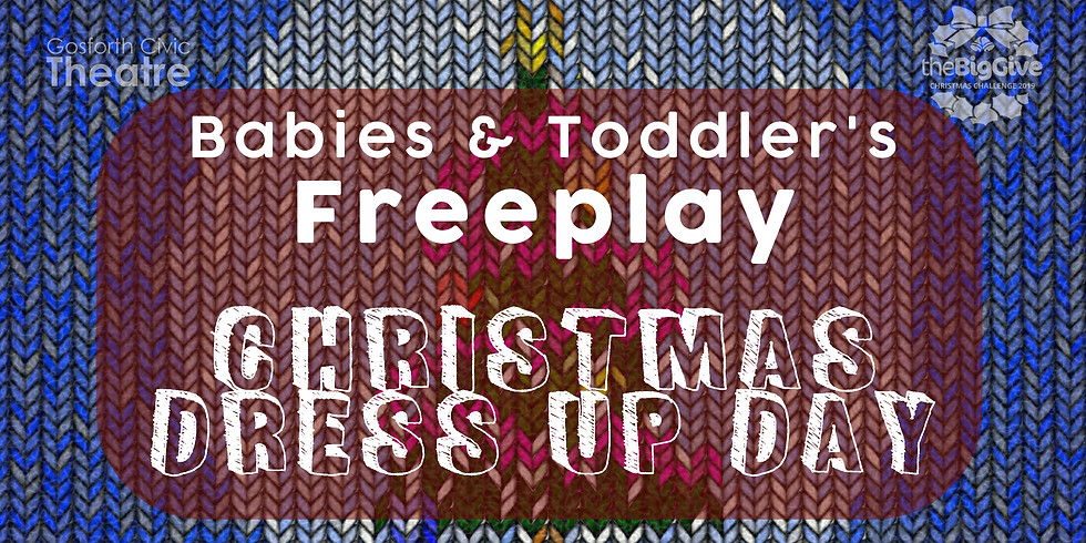 Babies & Toddler's Freeplay - Christmas Dress Up Day