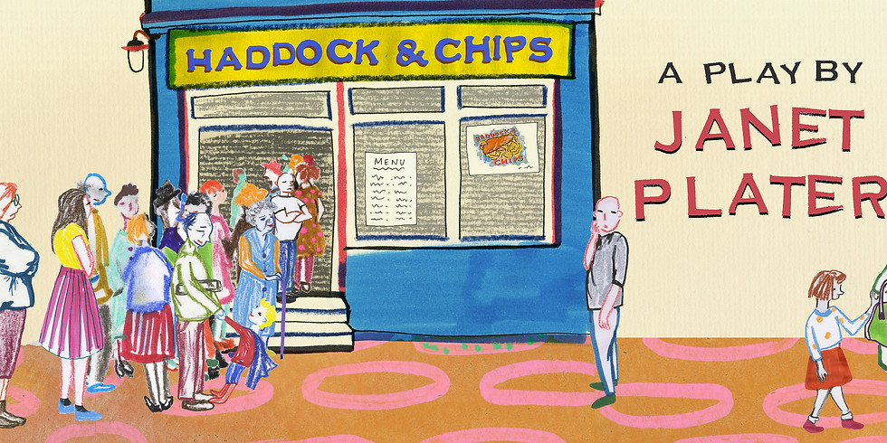 Haddock & Chips by Janet Plater (Matinee)