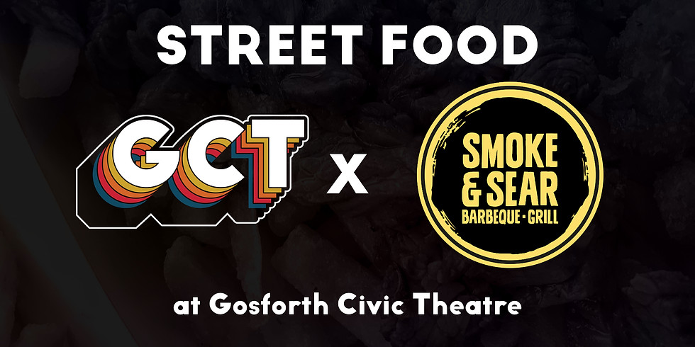 Street Food at GCT with Smoke and Sear