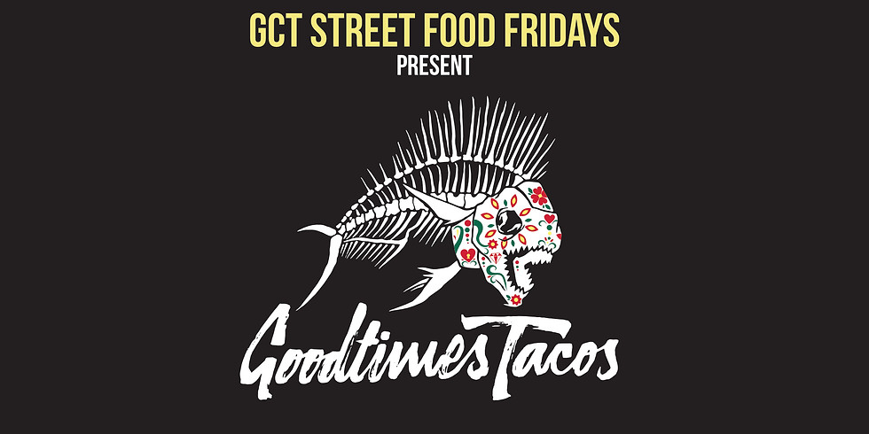 Street Food Fridays with Goodtimes Tacos