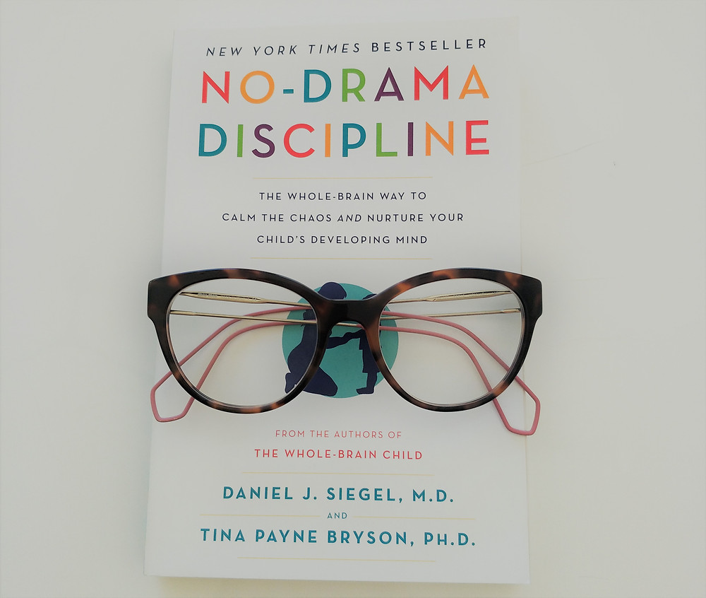 No-Drama Discipline: The Whole-Brain Way to Calm the Chaos and Nurture Your Child's Developing Mind (2016) by Daniel J. Siegel and Tina Payne Bryson
