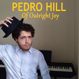 Pedro Hill Of Outright Joy Album .png