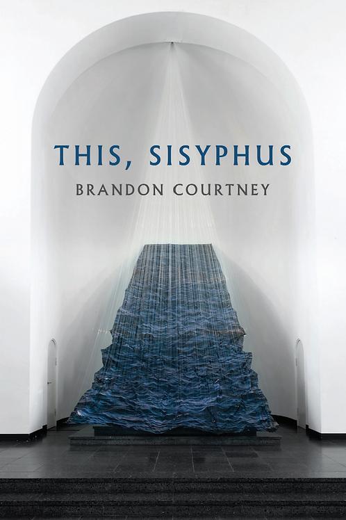 This, Sisyphus by Brandon Courtney (Digital)