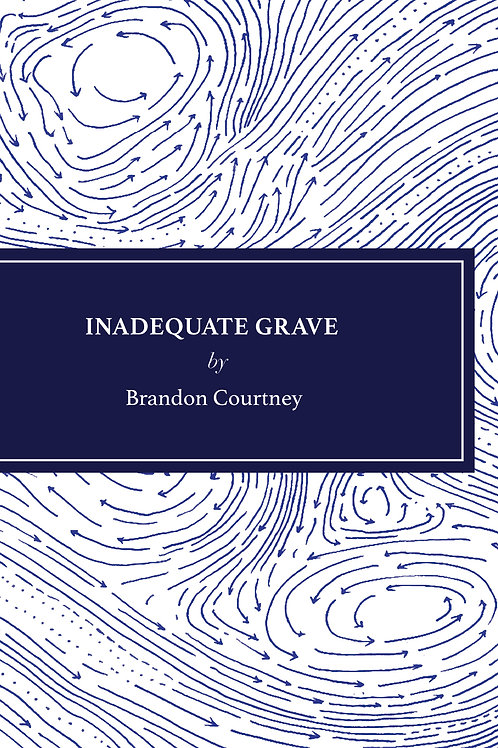 Inadequate Grave by Brandon Courtney (Digital)