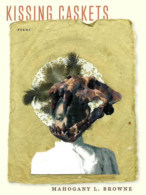 Kissing Caskets by Mahogany L. Browne (Digital)