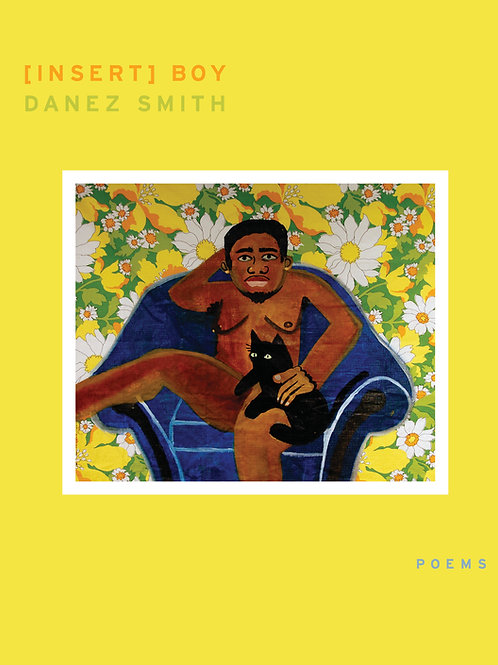 [insert] boy by Danez Smith