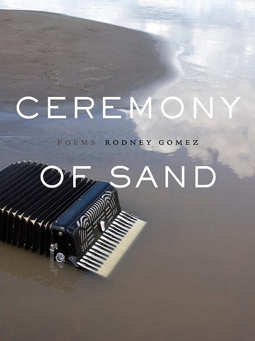 Ceremony of Sand by Rodney Gomez