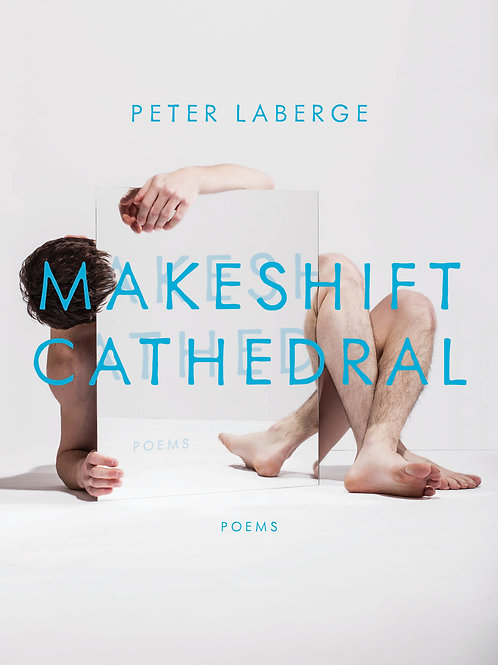 Makeshift Cathedral by Peter LaBerge